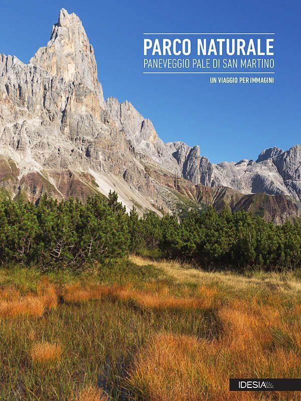 Parco Naturale Paneveggio Pale di San Martino - Un viaggio per immagini - copertina